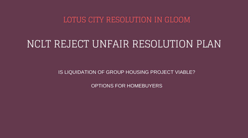Unfair and inequitable Resolution Plan of Lotus City cannot be accepted